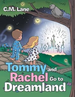 Tommy and Rachel Go to Dreamland by C.M. Lane
