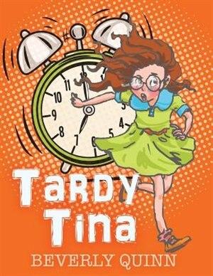 Tardy Tina by Beverly Quinn
