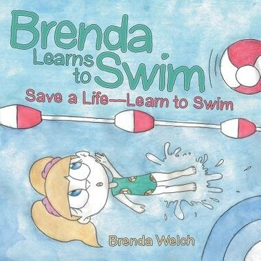 Brenda Learns to Swim: Save a Life-Learn to Swim by Brenda Welch