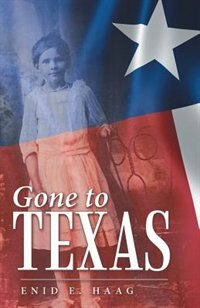 Gone to Texas: Vol. 1 Of New Mexico Gal by Enid E. Haag
