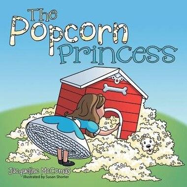 The Popcorn Princess by Jacqueline McComas