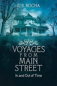 Voyages from Main Street: In and Out of Time