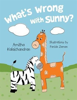 What's Wrong with Sunny? by Amitha Kalaichandran