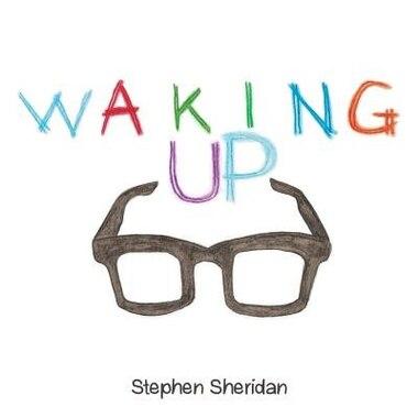 Waking Up by Stephen Sheridan