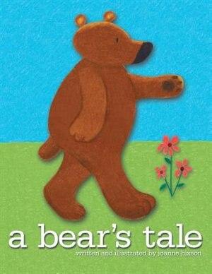 A Bear's Tale by Joanne Hixson