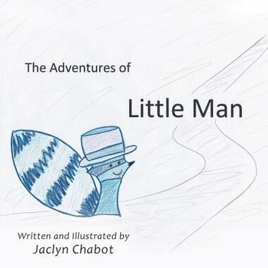 The Adventures of Little Man de Jaclyn Chabot