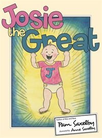 Josie the Great by Pam Saxelby