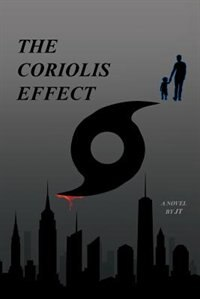 The Coriolis Effect by Jt