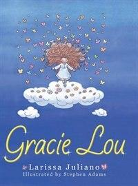 Gracie Lou by Larissa Juliano