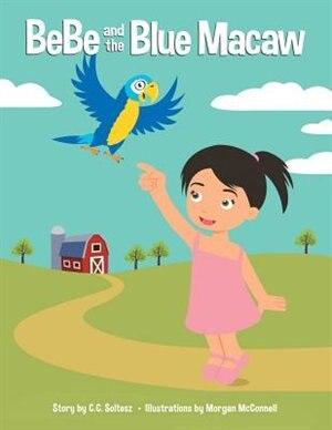 BeBe and the Blue Macaw de C. C. Soltesz
