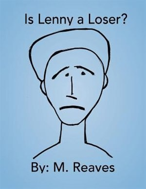 Is Lenny a Loser? by M. Reaves