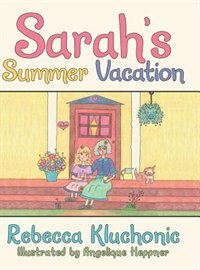 Sarah's Summer Vacation by Rebecca Kluchonic