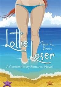 Lottie Loser: A Contemporary Romance Novel