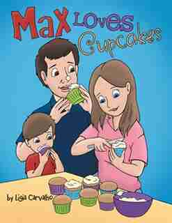 Max Loves Cupcakes by Ligia Carvalho