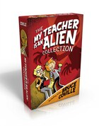 The My Teacher Is an Alien Collection: My Teacher Is an Alien; My Teacher Fried My Brains; My…