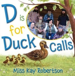 Book D Is for Duck Calls by Kay Robertson