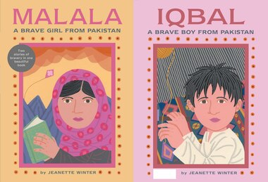 Malala, a Brave Girl from Pakistan/Iqbal, a Brave Boy from Pakistan: Two Stories of Bravery by Jeanette Winter
