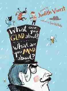 What Are You Glad About? What Are You Mad About?: Poems for When a Person Needs a Poem by Judith Viorst
