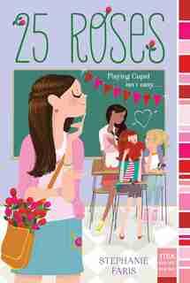 25 Roses by Stephanie Faris