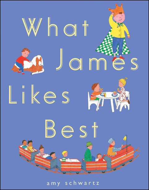 What James Likes Best by Amy Schwartz