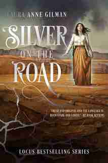 Silver on the Road by Laura Anne Gilman