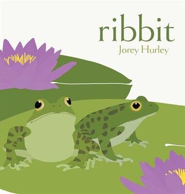Ribbit by Jorey Hurley