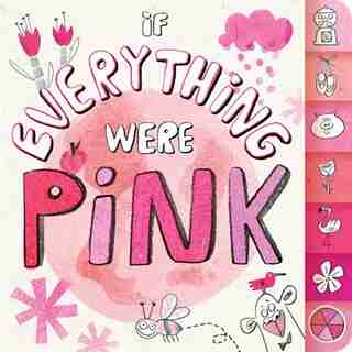 If Everything Were Pink by Hannah Eliot