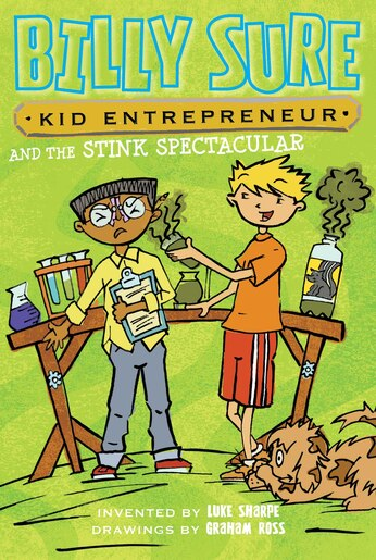 Billy Sure Kid Entrepreneur and the Stink Spectacular by Luke Sharpe