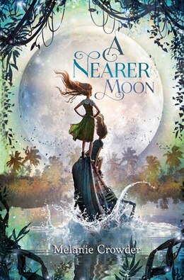 Book A Nearer Moon by Melanie Crowder