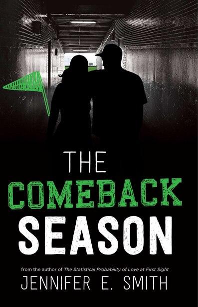 The Comeback Season by Jennifer E. Smith