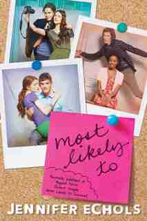 Most Likely To: Biggest Flirts; Perfect Couple; Most Likely to Succeed by Jennifer Echols