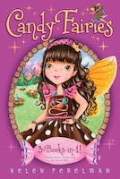 Candy Fairies 3-Books-in-1!: Chocolate Dreams; Rainbow Swirl; Caramel Moon
