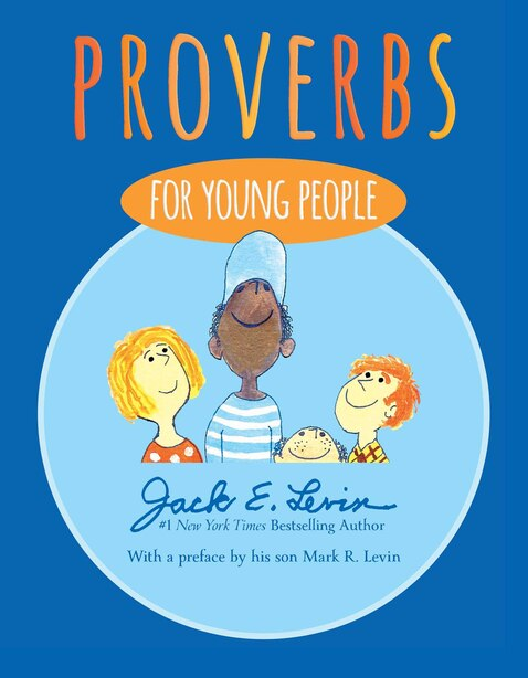 Proverbs for Young People by Jack E. Levin