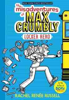 The Misadventures of Max Crumbly 1: Locker Hero by Rachel Renée Russell