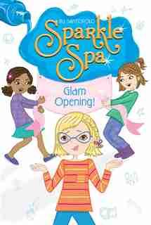 Glam Opening! by Jill Santopolo
