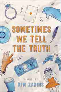 Sometimes We Tell the Truth by Kim Zarins