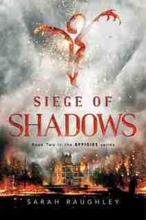 Siege of Shadows by Sarah Raughley