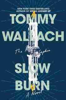 Slow Burn by Tommy Wallach