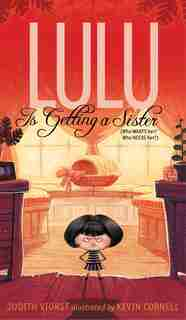Lulu Is Getting a Sister: (Who WANTS Her? Who NEEDS Her?) by Judith Viorst