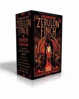 The Death and Life of Zebulon Finch -- The Complete Confession: At the Edge of Empire; Empire Decayed by Daniel Kraus