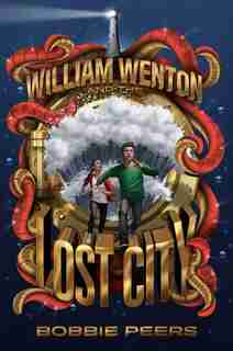 William Wenton And The Lost City by Bobbie Peers