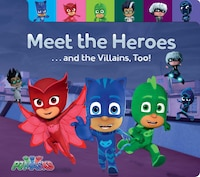 Meet the Heroes . . . and the Villains, Too!: and the Villains, too!