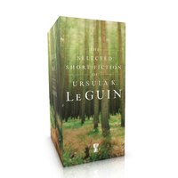 The Selected Short Fiction of Ursula K. Le Guin Boxed Set: The Found and the Lost; The Unreal and…