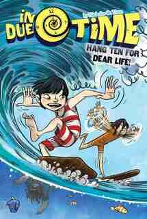 Hang Ten for Dear Life! by Nicholas O. Time