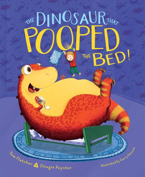 The Dinosaur That Pooped the Bed! by Tom Fletcher