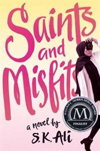 Saints and Misfits by S. K. Ali