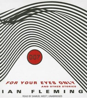 For Your Eyes Only: And Other Stories by Ian Fleming