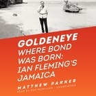 Goldeneye: Where Bond Was Born; Ian Fleming's Jamaica