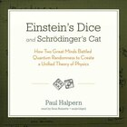 Einstein's Dice And Schrödinger's Cat: How Two Great Minds Battled Quantum Randomness To Create A…
