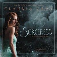 Sorceress: A Spellcaster Novel